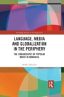Language, Media and Globalization in the Periphery : The Linguascapes of Popular Music in Mongolia - eBook