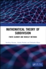 Mathematical Theory of Subdivision : Finite Element and Wavelet Methods - eBook