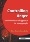 Controlling Anger : A Solution Focused Approach for Young People - eBook