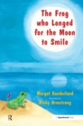 The Frog Who Longed for the Moon to Smile : A Story for Children Who Yearn for Someone They Love - eBook