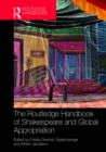 The Routledge Handbook of Shakespeare and Global Appropriation - eBook