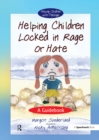 Helping Children Locked in Rage or Hate : A Guidebook - eBook