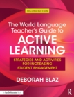 The World Language Teacher's Guide to Active Learning : Strategies and Activities for Increasing Student Engagement - eBook