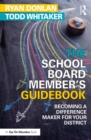 The School Board Member's Guidebook : Becoming a Difference Maker for Your District - eBook