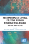 Multinational Enterprise, Political Risk and Organisational Change : From Total War to Cold War - eBook