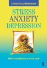 Stress, Anxiety, Depression : A guide to humanistic counselling and psychotherapy - eBook