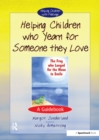 Helping Children Who Yearn for Someone They Love : A Guidebook - eBook