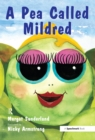 A Pea Called Mildred : A Story to Help Children Pursue Their Hopes and Dreams - eBook