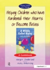 Helping Children who have hardened their hearts or become bullies : A Guidebook - eBook