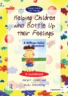 Helping Children Who Bottle Up Their Feelings : A Guidebook - eBook