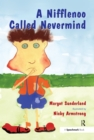 A Nifflenoo Called Nevermind : A Story for Children Who Bottle Up Their Feelings - eBook