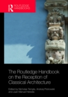 The Routledge Handbook on the Reception of Classical Architecture - eBook