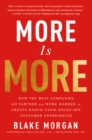 More Is More : How the Best Companies Go Farther and Work Harder to Create Knock-Your-Socks-Off Customer Experiences - eBook