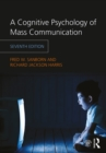A Cognitive Psychology of Mass Communication - eBook