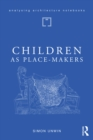 Children as Place-Makers : the innate architect in all of us - eBook
