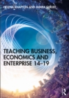 Teaching Business, Economics and Enterprise 14-19 - eBook