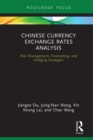 Chinese Currency Exchange Rates Analysis : Risk Management, Forecasting and Hedging Strategies - eBook