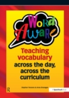 Word Aware : Teaching vocabulary across the day, across the curriculum - eBook