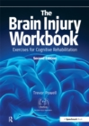 The Brain Injury Workbook : Exercises for Cognitive Rehabilitation - eBook