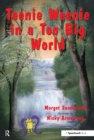 Teenie Weenie in a Too Big World : A Story for Fearful Children - eBook