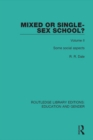 Mixed or Single-sex School? Volume 2 : Some Social Aspects - eBook