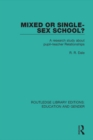 Mixed or Single-sex School? : A Research Study in Pupil-Teacher Relationships - eBook