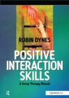 Positive Interaction Skills : A Group Therapy Manual - eBook