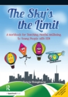 The Sky's the Limit : A Workbook for Teaching Mental Wellbeing to Young People with SEN - eBook