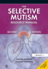 The Selective Mutism Resource Manual : 2nd Edition - eBook