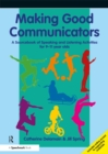 Making Good Communicators : A Sourcebook of Speaking and Listening Activities for 9-11 Year Olds - eBook