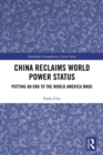 China Reclaims World Power Status : Putting an end to the world America made - eBook