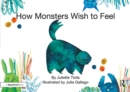 How Monsters Wish to Feel : A Story about Emotional Resilience - eBook