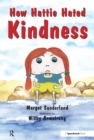 How Hattie Hated Kindness : A Story for Children Locked in Rage of Hate - eBook