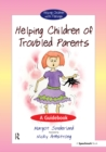 Helping Children with Troubled Parents : A Guidebook - eBook