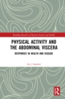 Physical Activity and the Abdominal Viscera : Responses in Health and Disease - eBook