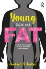 YoungGiftedandFat : An Autoethnography of Size, Sexuality, and Privilege - eBook