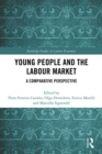 Young People and the Labour Market : A Comparative Perspective - eBook