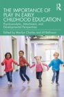 The Importance of Play in Early Childhood Education : Psychoanalytic, Attachment, and Developmental Perspectives - eBook