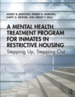 A Mental Health Treatment Program for Inmates in Restrictive Housing : Stepping Up, Stepping Out - eBook