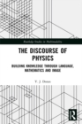 The Discourse of Physics : Building Knowledge through Language, Mathematics and Image - eBook
