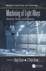 Machining of Light Alloys : Aluminum, Titanium, and Magnesium - eBook