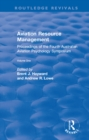 Aviation Resource Management: Proceedings of the Fourth Australian Aviation Psychology Symposium: v. 1 : Proceedings of the Fourth Australian Aviation Psychology Symposium - eBook
