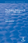 The English Experience in France c.1450-1558: War, Diplomacy and Cultural Exchange : War, Diplomacy and Cultural Exchange - eBook