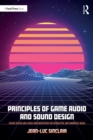 Principles of Game Audio and Sound Design : Sound Design and Audio Implementation for Interactive and Immersive Media - eBook