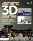 Aesthetic 3D Lighting : History, Theory, and Application - eBook