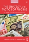 The Strategy and Tactics of Pricing : A Guide to Growing More Profitably - eBook