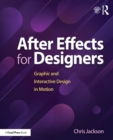 After Effects for Designers : Graphic and Interactive Design in Motion - eBook
