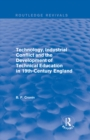 Technology, Industrial Conflict and the Development of Technical Education in 19th-Century England - eBook