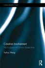 Creative Involvement : The Evolution of China's Global Role - eBook