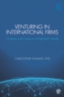 Venturing in International Firms : Contexts and Cases in a High-Tech World - eBook